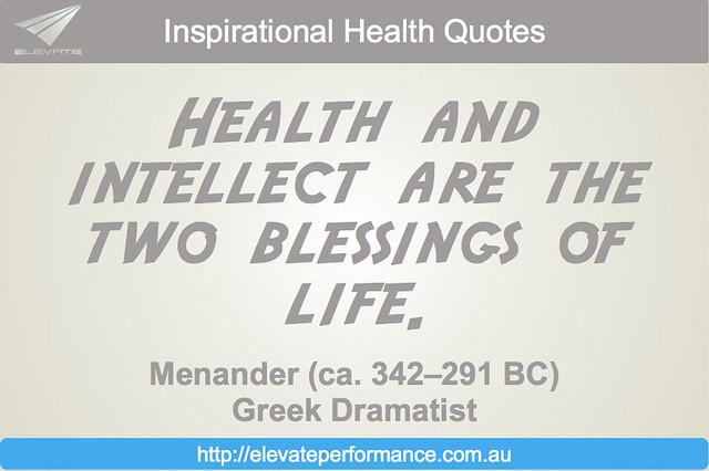 health and intellect are the two blessings of life