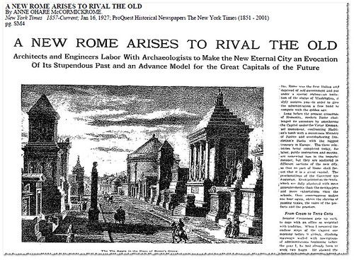 """A. O'Hare McComick (Rome), """"A New Rome Arises to Rival the Old. Architects and Engineers Labor With Archaeologists to Make the New Eternal City..."""", THE NEW YORK TIMES (Jan. 16th, 1927). p. SM4."""