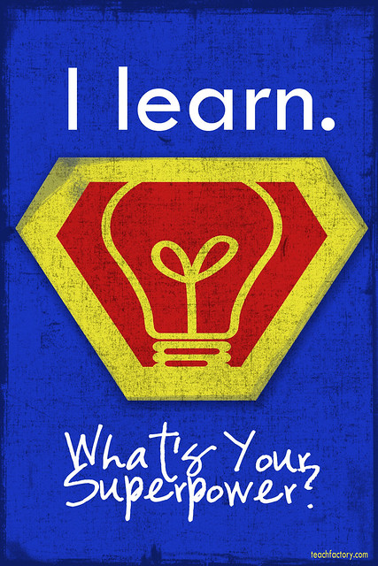 I learn. What's your SuperPower? | Flickr - Photo Sharing!