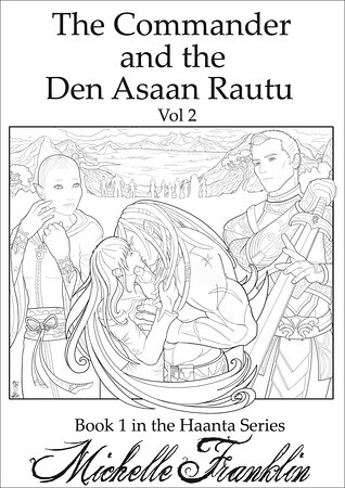 January 30th 2012        The Commander And The Den Asaan Rautu Vol 2 (Haanta #2) by Michelle Franklin
