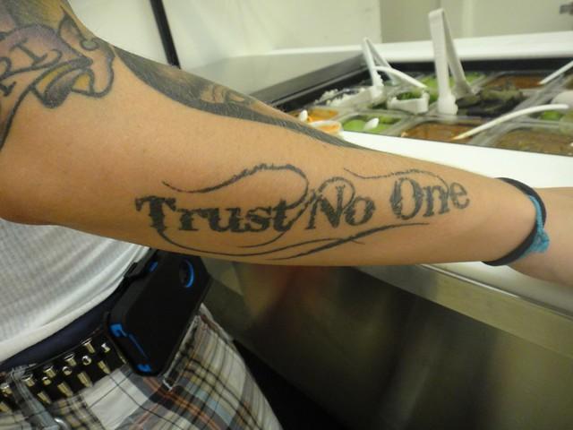 Trust no one arm tattoo explore lynn friedman 39 s photos for Trust no one tattoo