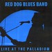 Red Dog Blues Band Live at the Palladium