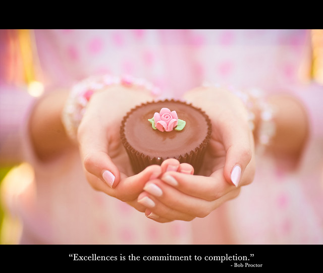 """""""Excellences is the commitment to completion"""""""