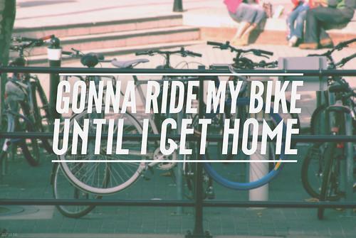 Gonna ride my bike until I get home V1