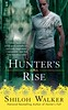 April 3rd 2012 by Berkley        Hunter's Rise (The Hunters) by Shiloh Walker