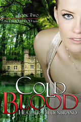 November 22nd 2011                   Cold Blood (Dirty Blood #2) by Heather Hildenbrand