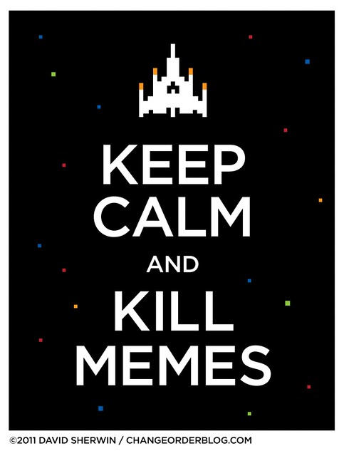 Keep Calm and Kill Memes