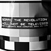 the revolution will not be televised. by Mitch2742