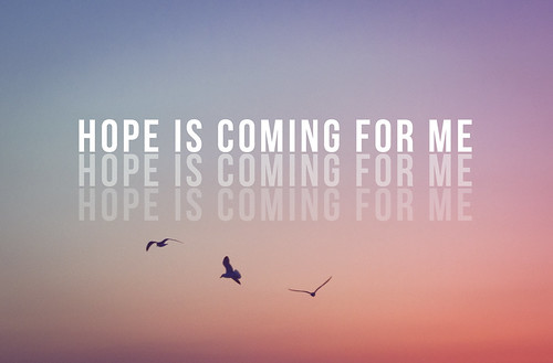 Hope Is Coming For Me
